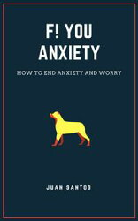 Fuck You Anxiety