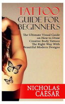 TATTOO GUIDE FOR BEGINNERS