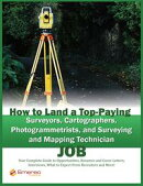How to Land a Top-Paying Surveyors, Cartographers, Photogrammetrists, and Surveying and Mapping Technician J…
