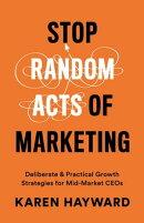 Stop Random Acts of Marketing