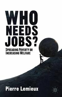 WhoNeedsJobs?SpreadingPovertyorIncreasingWelfare