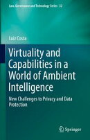 Virtuality and Capabilities in a World of Ambient Intelligence