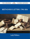 Beethoven's Letters 1790-1826 - The Original Classic Edition