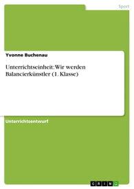 Unterrichtseinheit: Wir werden Balancierk?nstler (1. Klasse)【電子書籍】[ Yvonne Buchenau ]