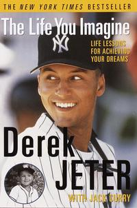 The Life You ImagineLife Lessons for Achieving Your Dreams【電子書籍】[ Derek Jeter ]
