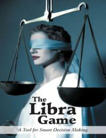 The Libra Game: A Tool for Smart Decision Making【電子書籍】[ Hamad Jaouhari ]