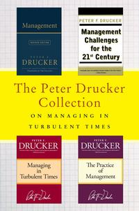 The Peter Drucker Collection on Managing in Turbulent TimesManagement: Revised Edition, Management Challenges for the 21st Century, Managing in Turbulent Times, and The Practice of Management【電子書籍】[ Peter F. Drucker ]