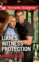 Liam's Witness Protection (Mills & Boon Romantic Suspense) (Man on a Mission, Book 6)