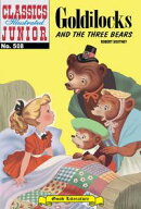 Goldilocks and the Three Bears - Classics Illustrated Junior #508