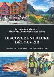 Discover Entdecke Découvrir Auswandern Norwegen