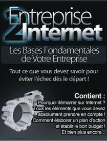 Guide 2, Entreprise Internet, les bases fondamentales de l'entrepreneur【電子書籍】[ Juanito Ferrero ]