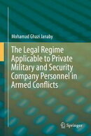 The Legal Regime Applicable to Private Military and Security Company Personnel in Armed Conflicts
