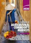 The State of Agricultural Commodity Markets 2020: Agricultural Markets and Sustainable Development: Global V…