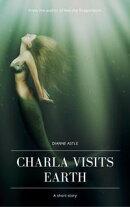 Charla Visits Earth