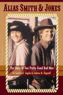 Alias Smith & Jones: The Story of Two Pretty Good Bad Men