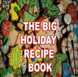 The Big Holiday Recipe Book【電子書籍】[ Anonymous ]