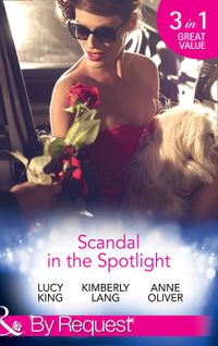 ScandalInTheSpotlight:TheCoupleBehindtheHeadlines/RedemptionofaHollywoodStarlet/ThePriceofFame(Mills&BoonByRequest)