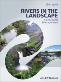 Rivers in the Landscape Science and Management【電子書籍】[ Ellen Wohl ]