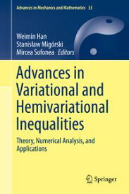 Advances in Variational and Hemivariational InequalitiesTheory, Numerical Analysis, and Applications【電子書籍】