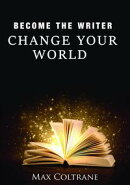 Become The Writer: Change Your World