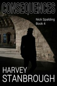 ConsequencesNick Spalding, #4【電子書籍】[ Harvey Stanbrough ]