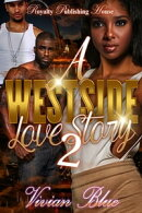 A Westside Love Story 2