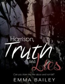 Harrison, Truth and Lies【電子書籍】[ Emma Bailey ]
