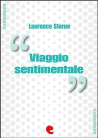 Viaggio Sentimentale (A Sentimental Journey)【電子書籍】[ Laurence Sterne ]