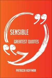 Sensible Greatest Quotes - Quick, Short, Medium Or Long Quotes. Find The Perfect Sensible Quotations For All…
