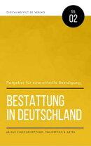 Bestattung in Deutschland: Ratgeber für eine stilvolle Beerdigung - Ablauf einer Beisetzung, Trauerfeier & …