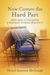NowComestheHardPartReflectionsonNavigatingaHusband'sTerminalHepatitisC
