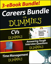CareersForDummiesThreee-bookBundle:AnsweringToughInterviewQuestionsForDummies,CVsForDummiesandTimeManagementForDummies