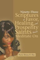 Ninety-Three Scriptures of Favor, Healing, and Prosperity Saints Should Meditate On