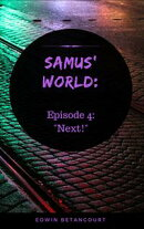 "Samus' World: Episode 4: ""Next!"""