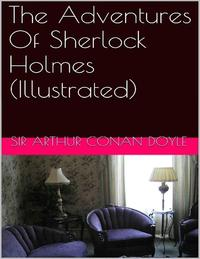 TheAdventuresOfSherlockHolmes(Illustrated)