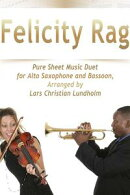 Felicity Rag Pure Sheet Music Duet for Alto Saxophone and Bassoon, Arranged by Lars Christian Lundholm