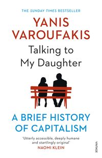 Talking to My DaughterA Brief History of Capitalism【電子書籍】[ Yanis Varoufakis ]