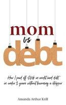 Mom Vs. Debt