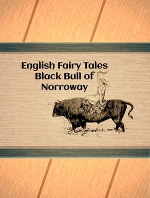 Black Bull of Norroway【電子書籍】[ English Fairy Tales ]
