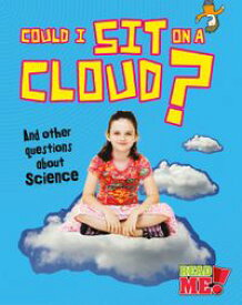 Could I Sit on a Cloud? And other questions about Science【電子書籍】[ Kay Barnham ]
