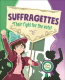 Reading Planet KS2 – Suffragettes - Their fight for the vote! – Level 8: Supernova