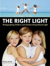 TheRightLightPhotographingChildrenandFamiliesUsingNaturalLight