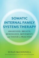 A Practitioner's Guide to Somatic IFS Therapy