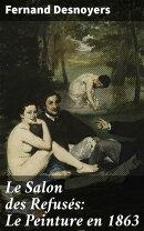 Le Salon des Refusés: Le Peinture en 1863