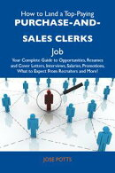 How to Land a Top-Paying Purchase-and-sales clerks Job: Your Complete Guide to Opportunities, Resumes and Co…