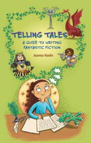Reading Planet KS2 - Telling Tales - A Guide to Writing Fantastic Fiction - Level 6: Jupiter/Blue band