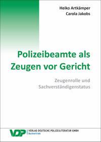 Polizeibeamte als Zeugen vor GerichtZeugenrolle und Sachverst?ndigenstatus【電子書籍】[ Heiko Artk?mper ]