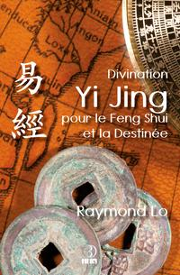 DivinationYiJingpourleFengShuietlaDestin?eGuidededivinationtraditionnellechinoise