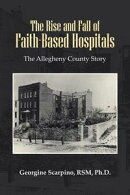 The Rise and Fall of Faith-Based Hospitals