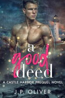 A Good Deed: Castle Harbor Prequel